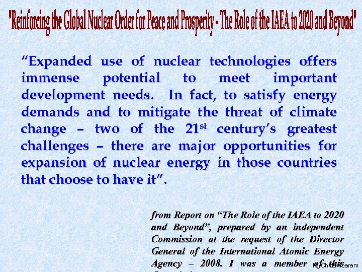 """""""Expanded use of nuclear technologies offers immense potential to meet important development needs. In"""