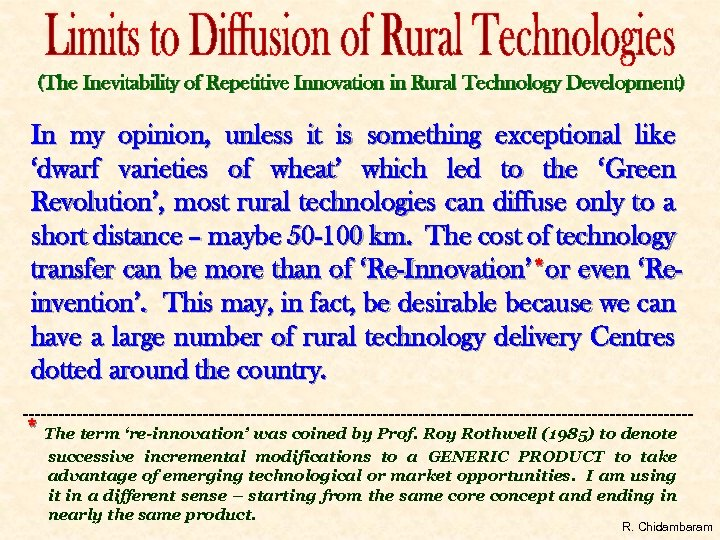 (The Inevitability of Repetitive Innovation in Rural Technology Development) In my opinion, unless it