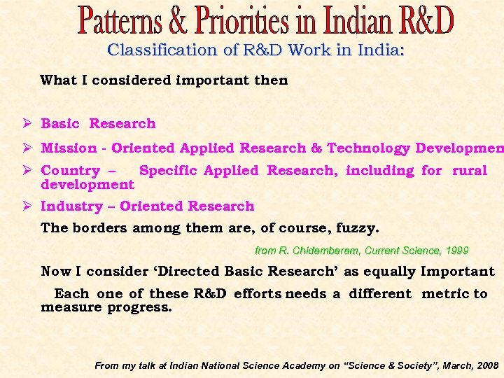 Classification of R&D Work in India: What I considered important then Ø Basic Research