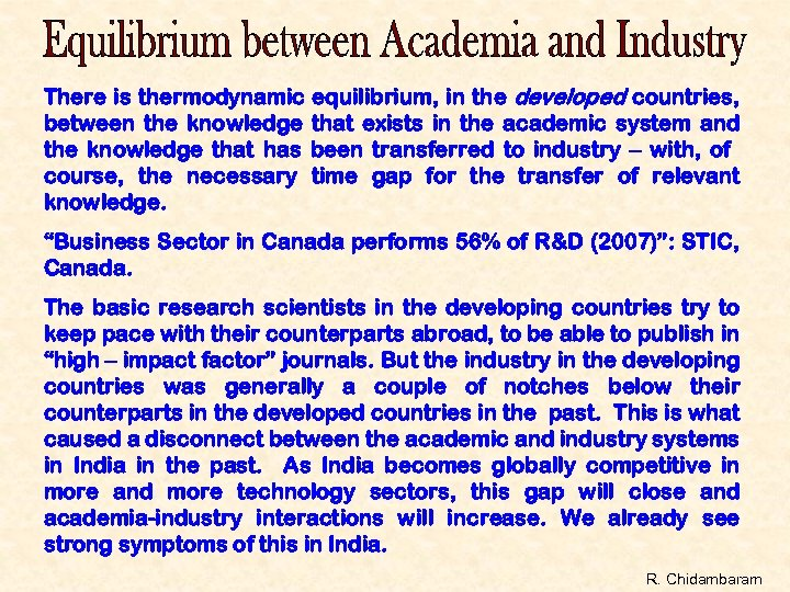 There is thermodynamic equilibrium, in the developed countries, between the knowledge that exists in