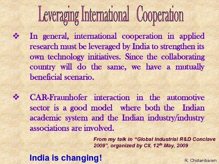 v In general, international cooperation in applied research must be leveraged by India to