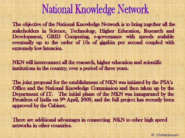 The objective of the National Knowledge Network is to bring together all the stakeholders