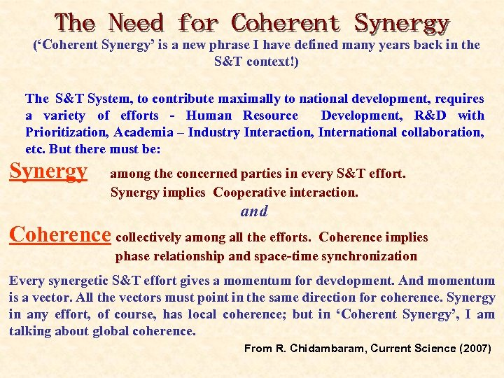 ('Coherent Synergy' is a new phrase I have defined many years back in the