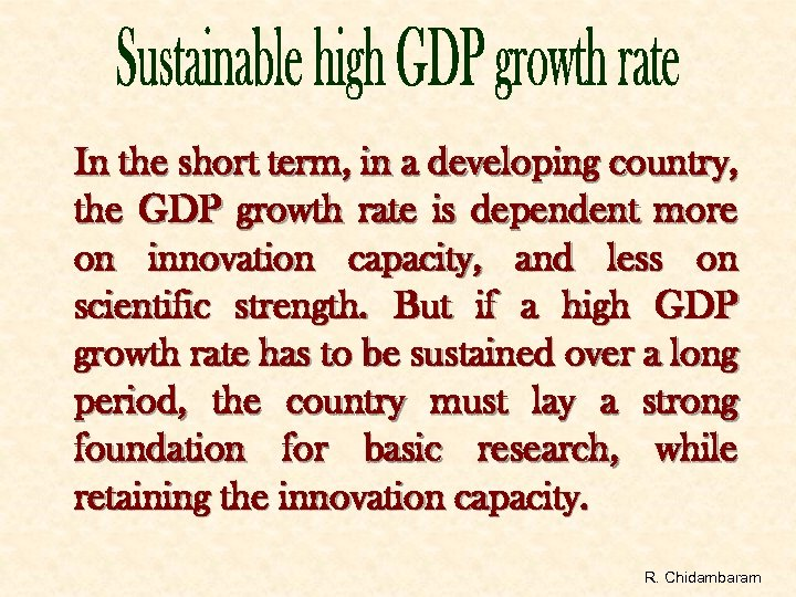 In the short term, in a developing country, the GDP growth rate is dependent