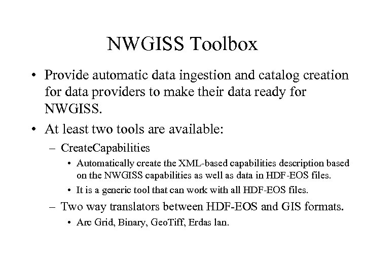 NWGISS Toolbox • Provide automatic data ingestion and catalog creation for data providers to