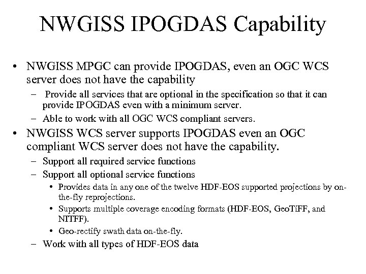 NWGISS IPOGDAS Capability • NWGISS MPGC can provide IPOGDAS, even an OGC WCS server