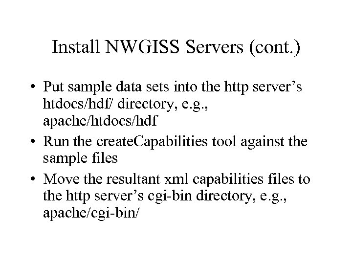 Install NWGISS Servers (cont. ) • Put sample data sets into the http server's