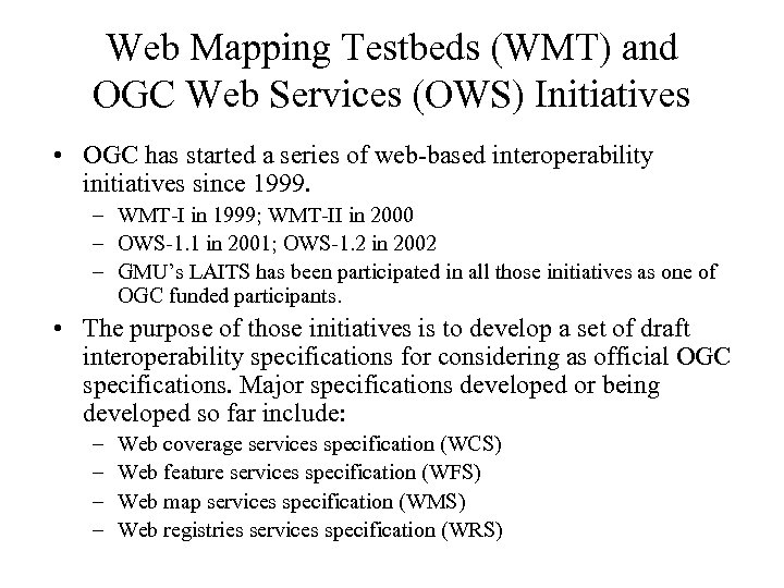 Web Mapping Testbeds (WMT) and OGC Web Services (OWS) Initiatives • OGC has started