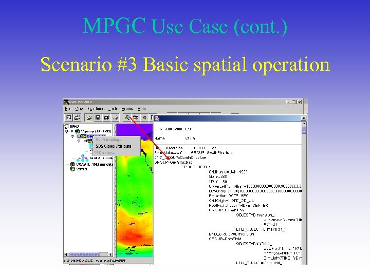 MPGC Use Case (cont. ) Scenario #3 Basic spatial operation