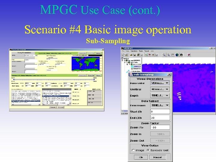 MPGC Use Case (cont. ) Scenario #4 Basic image operation Sub-Sampling