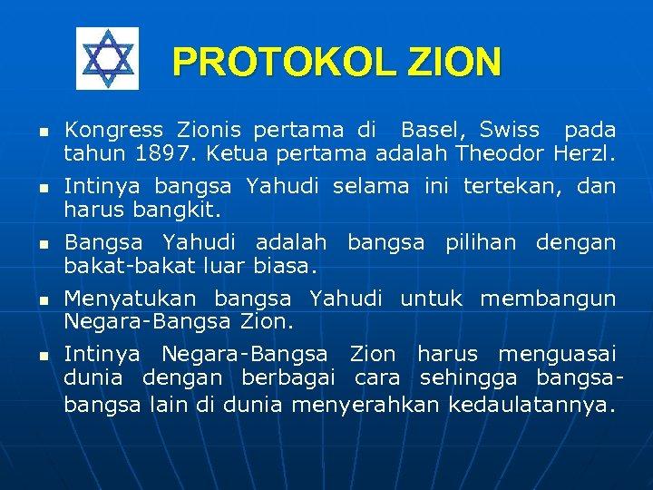 PROTOKOL ZION n n n Kongress Zionis pertama di Basel, Swiss pada tahun 1897.