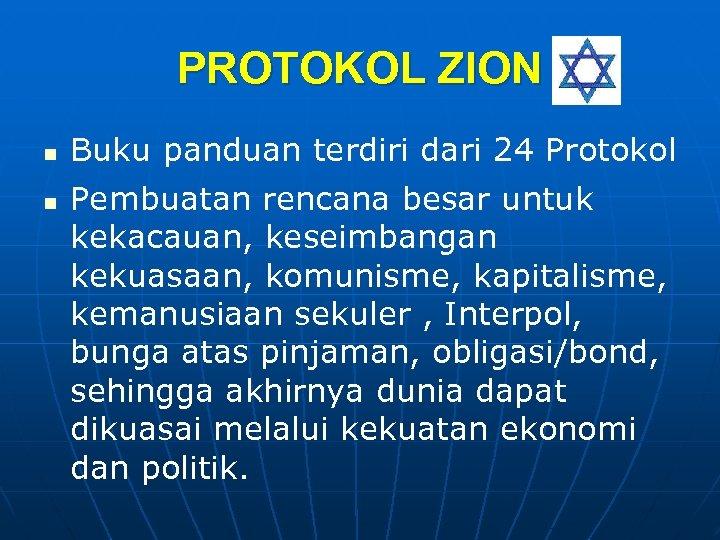 PROTOKOL ZION n n Buku panduan terdiri dari 24 Protokol Pembuatan rencana besar untuk