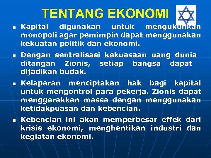 TENTANG EKONOMI n n Kapital digunakan untuk mengukuhkan monopoli agar pemimpin dapat menggunakan kekuatan
