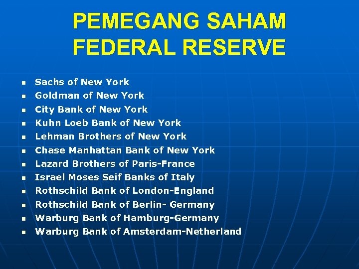 PEMEGANG SAHAM FEDERAL RESERVE n Sachs of New York n Goldman of New York