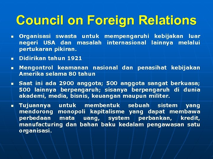 Council on Foreign Relations n n n Organisasi swasta untuk mempengaruhi kebijakan luar negeri