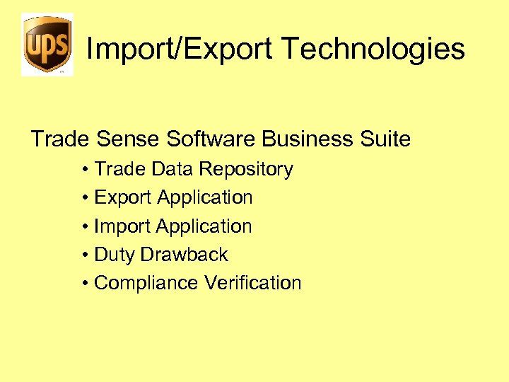 Import/Export Technologies Trade Sense Software Business Suite • Trade Data Repository • Export Application