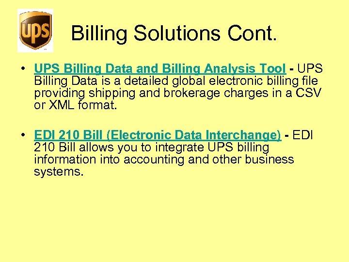 Billing Solutions Cont. • UPS Billing Data and Billing Analysis Tool - UPS Billing