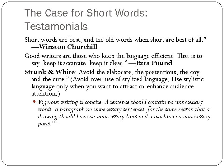 The Case for Short Words: Testamonials Short words are best, and the old words