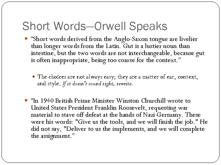 "Short Words—Orwell Speaks ""Short words derived from the Anglo-Saxon tongue are livelier than longer"