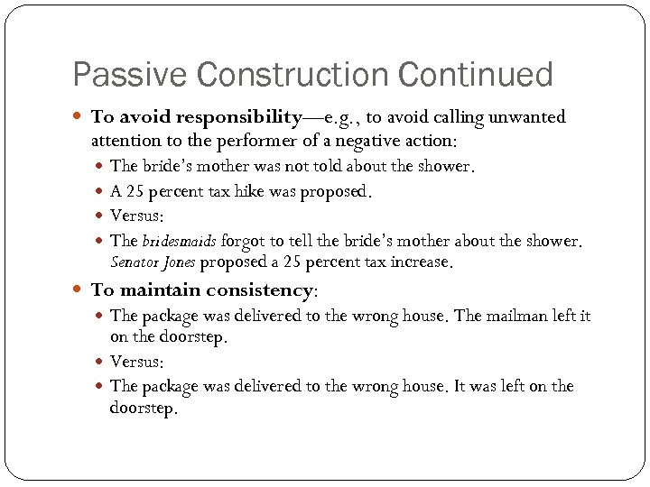 Passive Construction Continued To avoid responsibility—e. g. , to avoid calling unwanted attention to