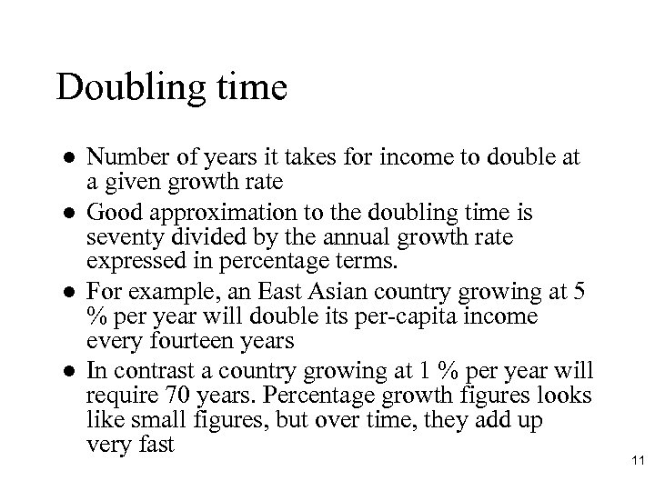 Doubling time l l Number of years it takes for income to double at