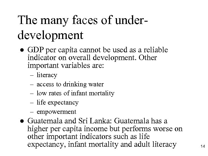 The many faces of underdevelopment l GDP per capita cannot be used as a