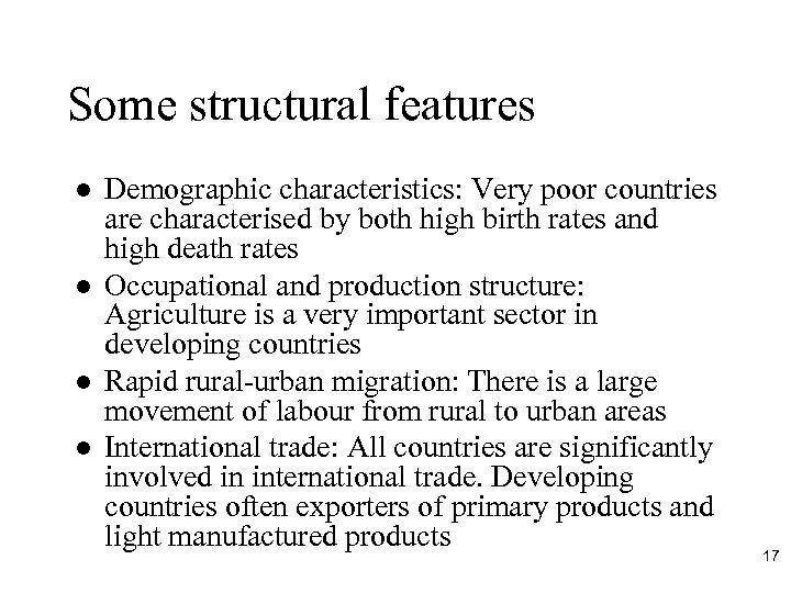 Some structural features l l Demographic characteristics: Very poor countries are characterised by both
