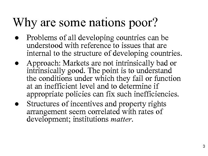 Why are some nations poor? l l l Problems of all developing countries can
