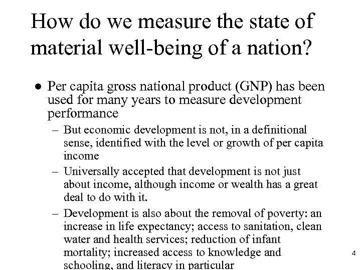 How do we measure the state of material well-being of a nation? l Per