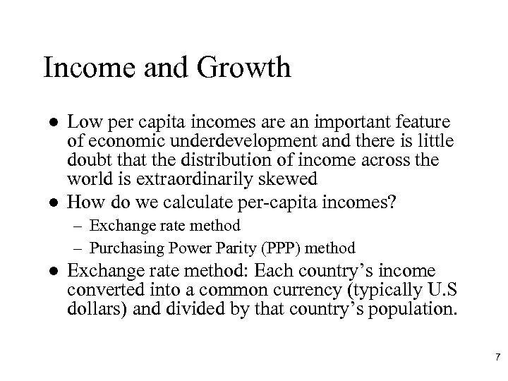 Income and Growth l l Low per capita incomes are an important feature of