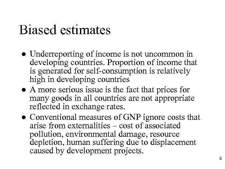 Biased estimates l l l Underreporting of income is not uncommon in developing countries.