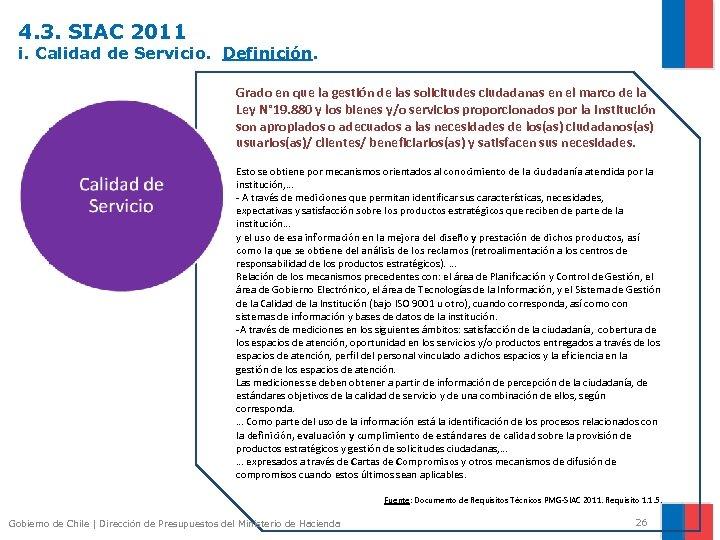 4. 3. SIAC 2011 i. Calidad de Servicio. Definición. Grado en que la gestión