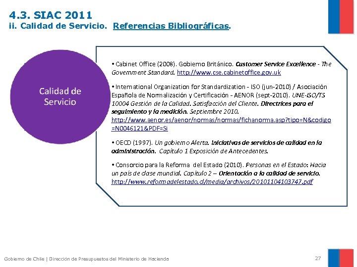 4. 3. SIAC 2011 ii. Calidad de Servicio. Referencias Bibliográficas. • Cabinet Office (2008).