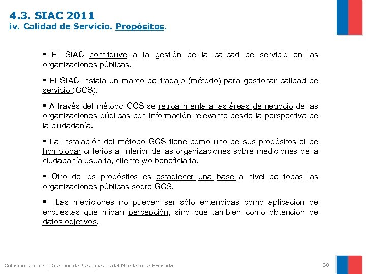 4. 3. SIAC 2011 iv. Calidad de Servicio. Propósitos. § El SIAC contribuye a