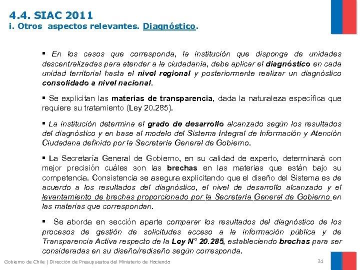 4. 4. SIAC 2011 i. Otros aspectos relevantes. Diagnóstico. § En los casos que