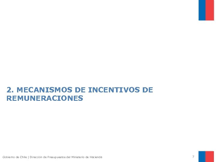 2. MECANISMOS DE INCENTIVOS DE REMUNERACIONES Gobierno de Chile | Dirección de Presupuestos del