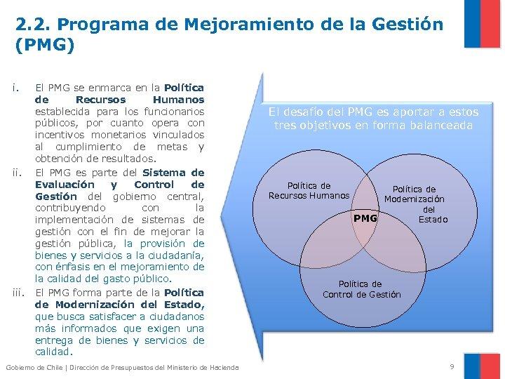 2. 2. Programa de Mejoramiento de la Gestión (PMG) i. iii. El PMG se