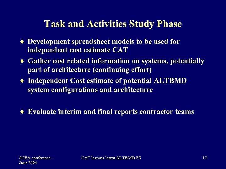 Task and Activities Study Phase Development spreadsheet models to be used for independent cost