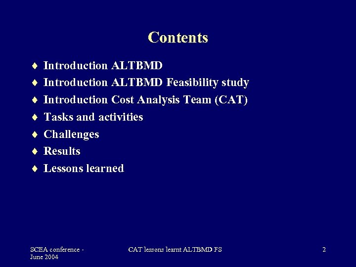 Contents Introduction ALTBMD Feasibility study Introduction Cost Analysis Team (CAT) Tasks and activities Challenges