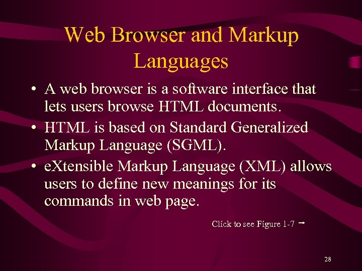 Web Browser and Markup Languages • A web browser is a software interface that
