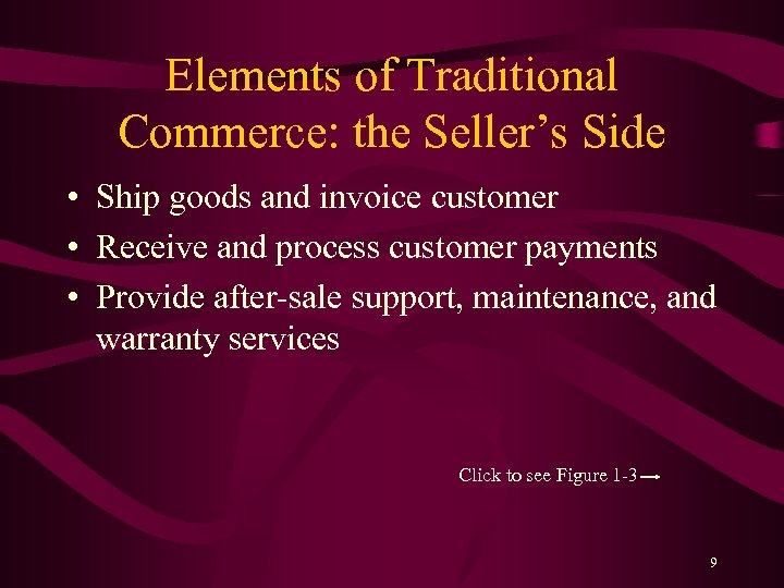 Elements of Traditional Commerce: the Seller's Side • Ship goods and invoice customer •