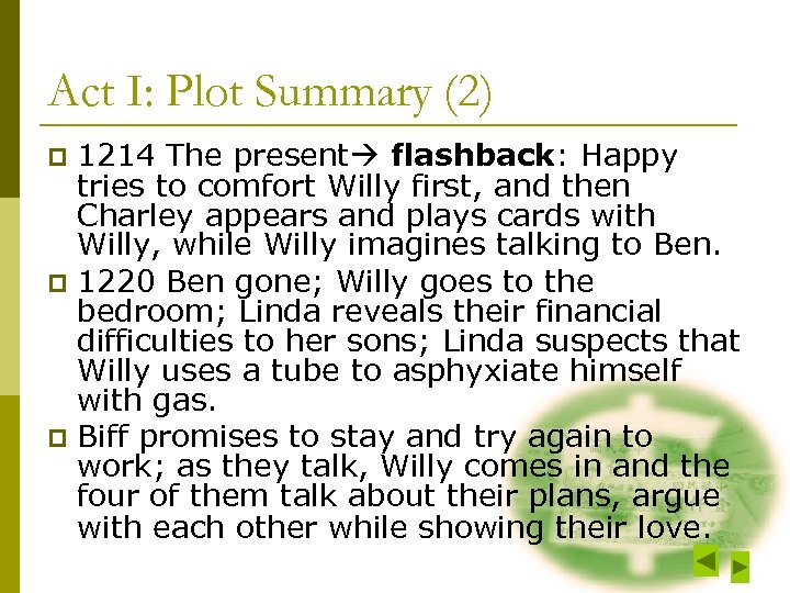 Act I: Plot Summary (2) 1214 The present flashback: Happy tries to comfort Willy