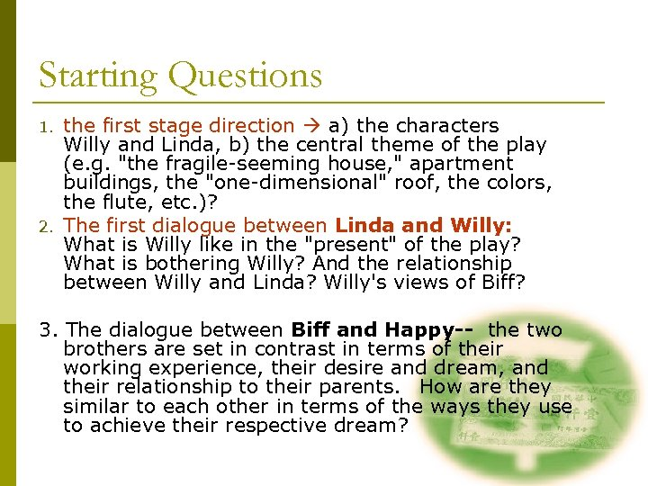 Starting Questions 1. 2. the first stage direction a) the characters Willy and Linda,