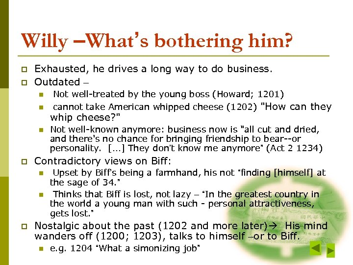 Willy –What's bothering him? p p Exhausted, he drives a long way to do