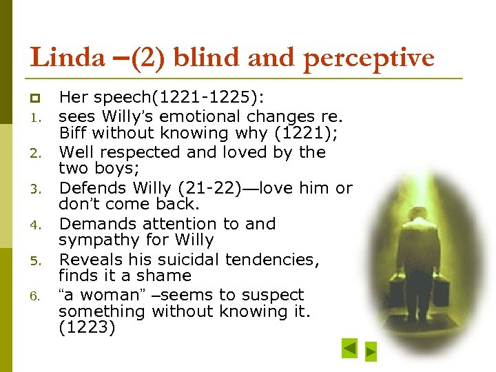 Linda –(2) blind and perceptive p 1. 2. 3. 4. 5. 6. Her speech(1221
