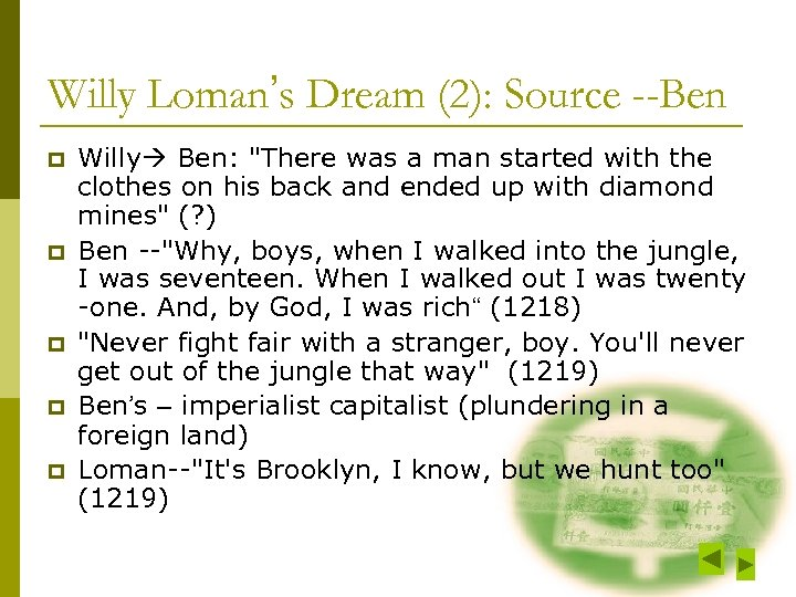 Willy Loman's Dream (2): Source --Ben p p p Willy Ben: