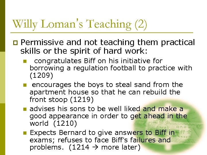 Willy Loman's Teaching (2) p Permissive and not teaching them practical skills or the