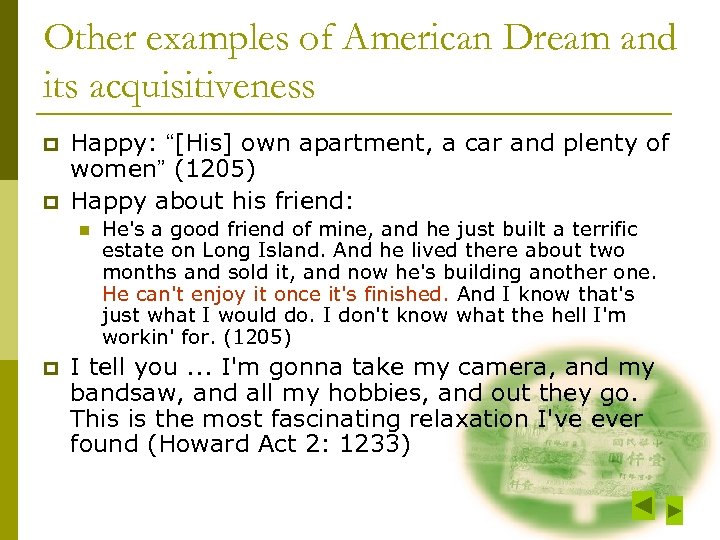 "Other examples of American Dream and its acquisitiveness p p Happy: ""[His] own apartment,"