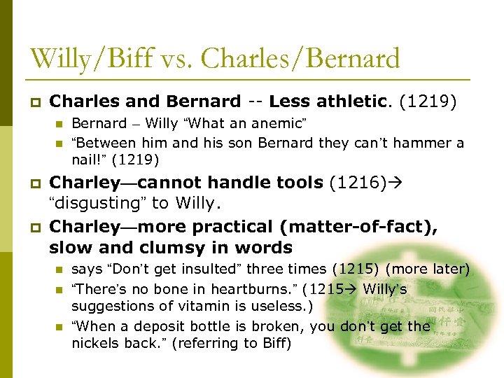 Willy/Biff vs. Charles/Bernard p Charles and Bernard -- Less athletic. (1219) n n p