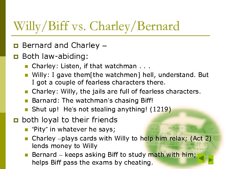 Willy/Biff vs. Charley/Bernard p p Bernard and Charley – Both law-abiding: n n n